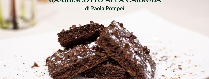 maxibiscotto alla carruba - ricetta di Paola Pompei - Farmanatura Kitchen
